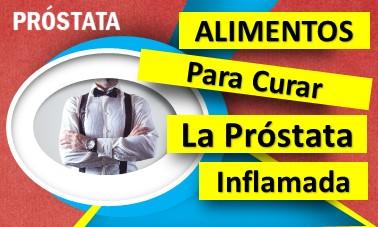 alimentos para curar la próstata inflamada